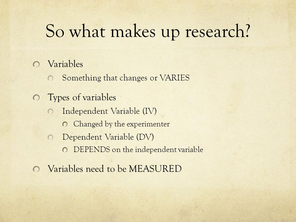So what makes up research.