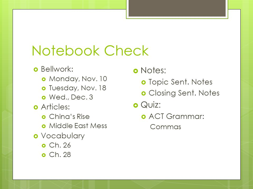 Notebook Check  Bellwork:  Monday, Nov. 10  Tuesday, Nov. 18  Wed., Dec. 3  Articles:  China's Rise  Middle East Mess  Vocabulary  Ch. 26  C