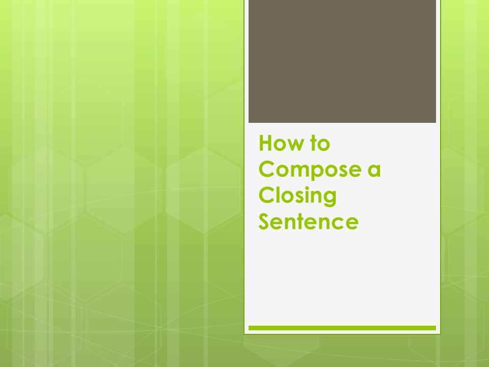 How to Compose a Closing Sentence