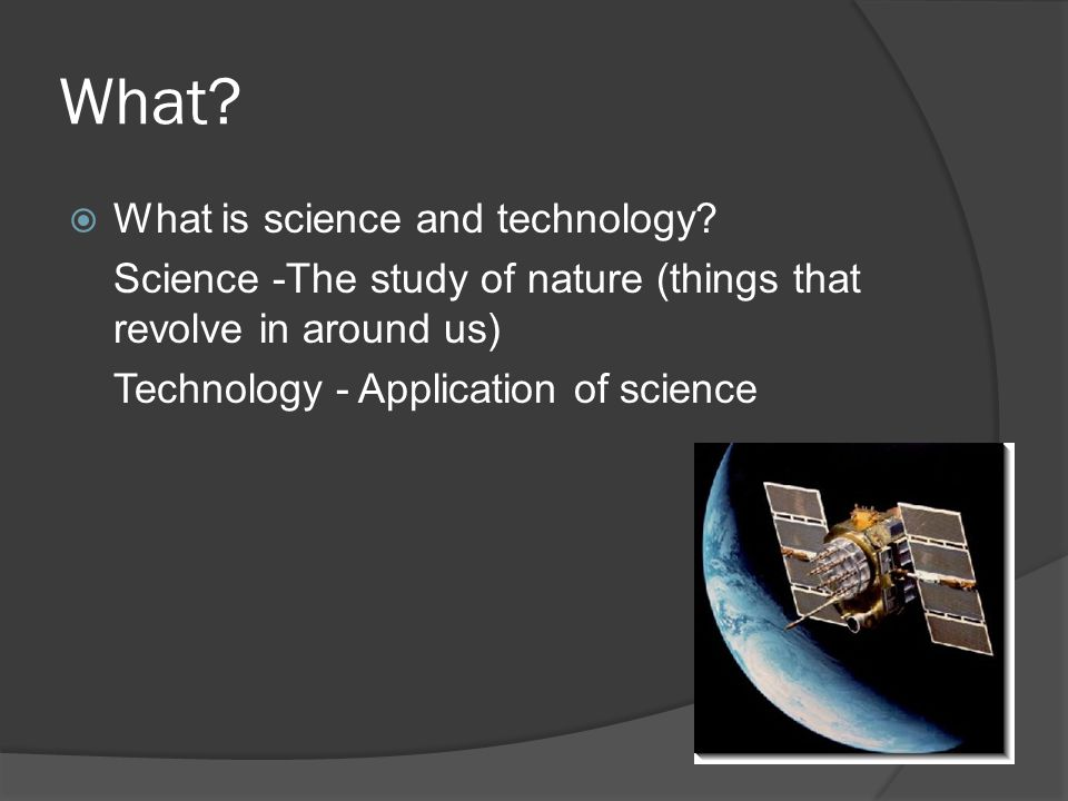 What.  What is science and technology.