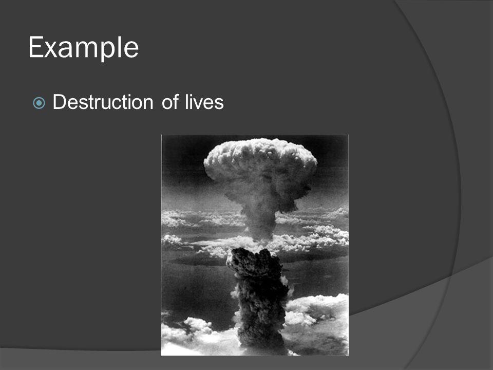  Destruction of lives