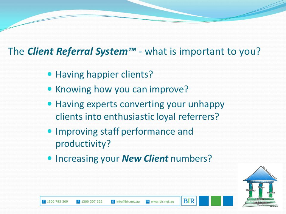The Client Referral System™ - what is important to you.
