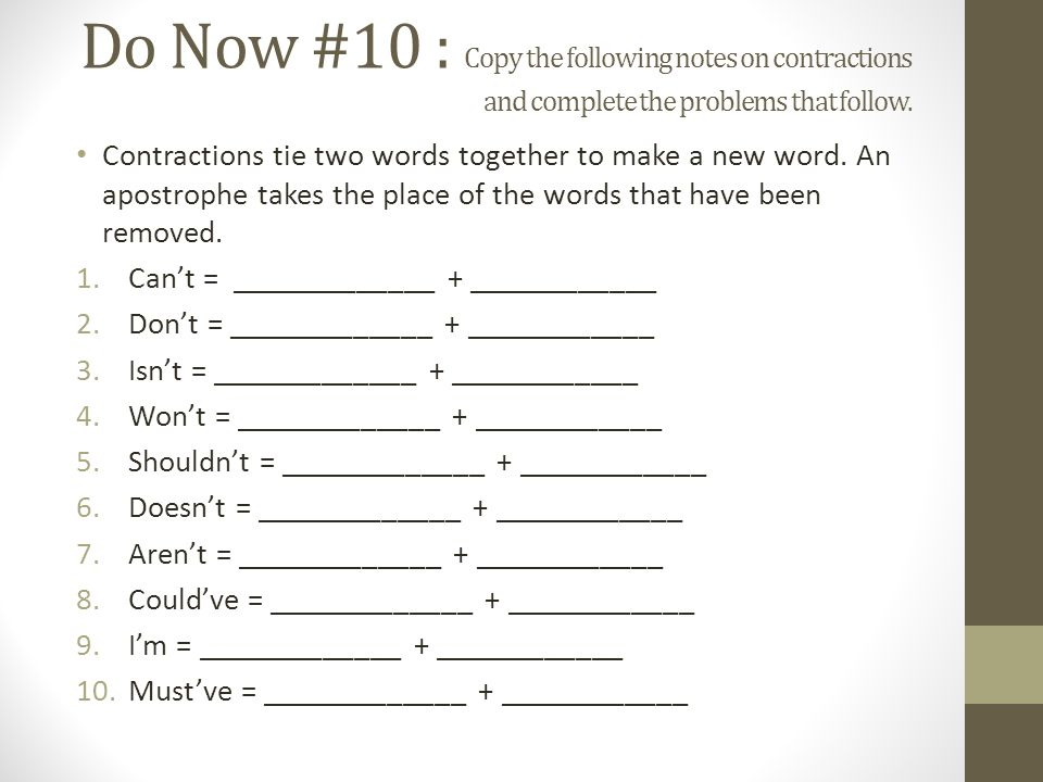Do Now #10 : Copy the following notes on contractions and complete the problems that follow.