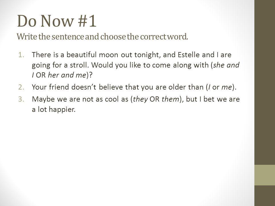 Do Now #1 Write the sentence and choose the correct word.