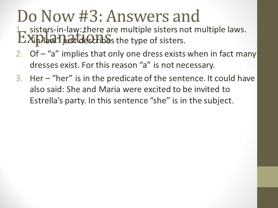 Do Now #3: Answers and Explanations 1.sisters-in-law: there are multiple sisters not multiple laws.