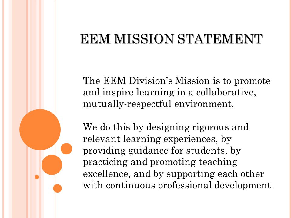 The EEM Division's Mission is to promote and inspire learning in a collaborative, mutually-respectful environment.