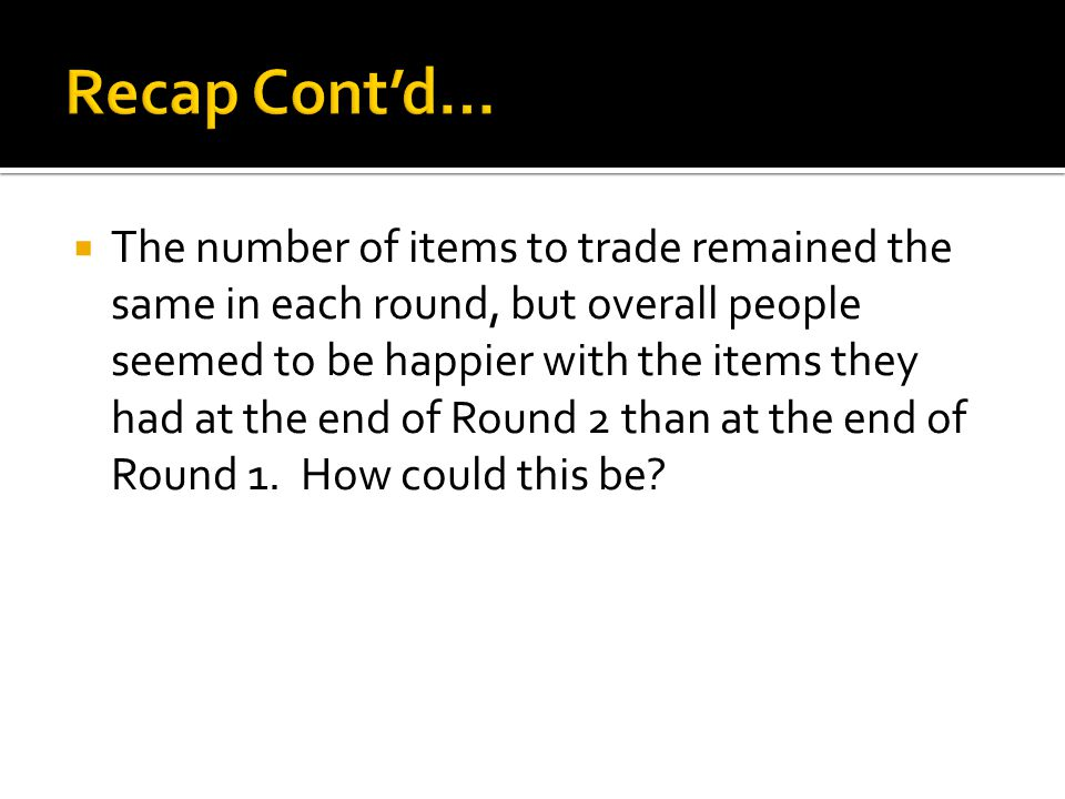  Answer on your warm up/exit ticket sheet:  Based on the Trade Game, would you revise your answer to the warm up.