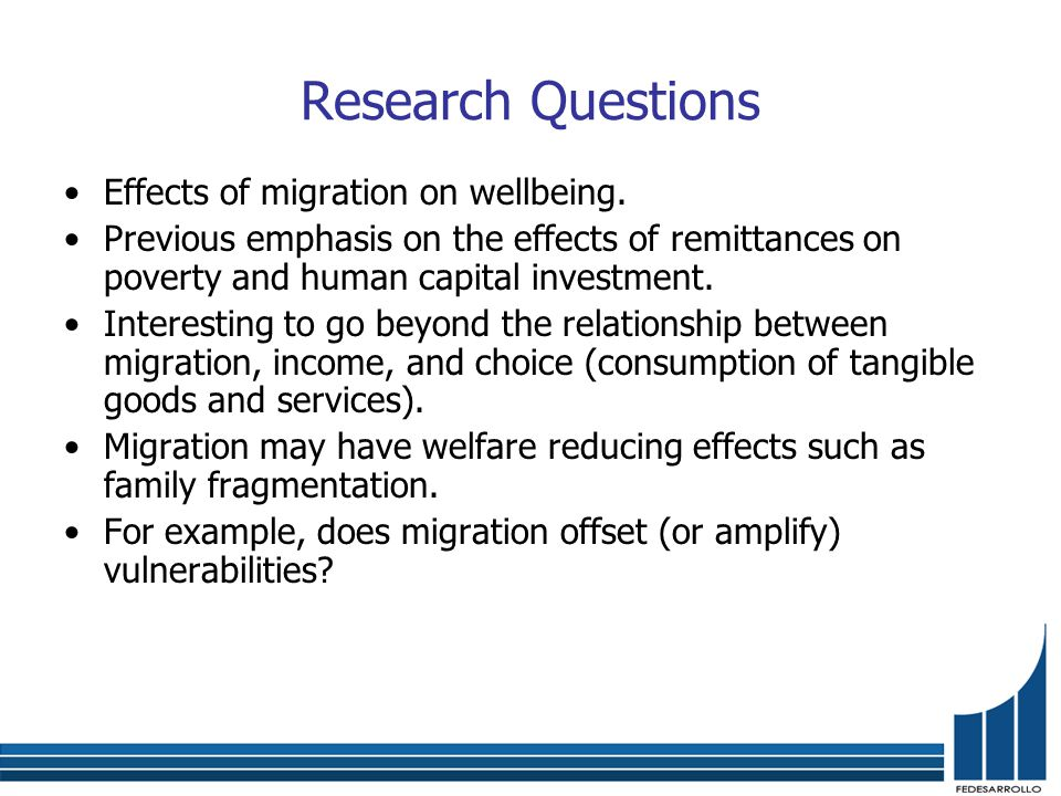 Research Questions Effects of migration on wellbeing.