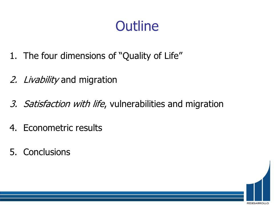 Outline 1.The four dimensions of Quality of Life 2.Livability and migration 3.Satisfaction with life, vulnerabilities and migration 4.Econometric results 5.Conclusions