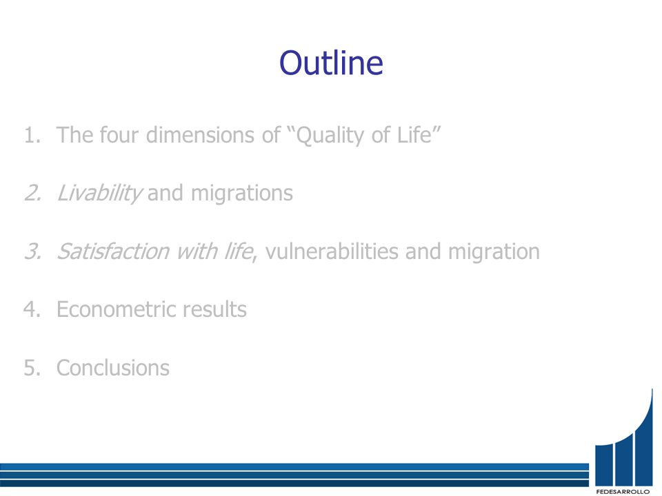 Outline 1.The four dimensions of Quality of Life 2.Livability and migrations 3.Satisfaction with life, vulnerabilities and migration 4.Econometric results 5.Conclusions