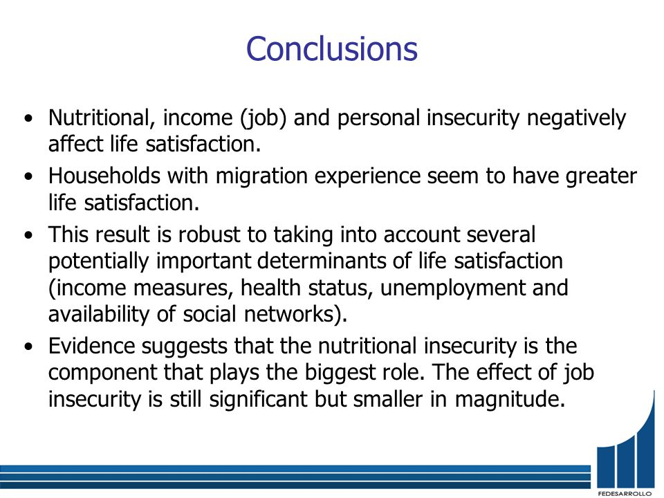 Conclusions Nutritional, income (job) and personal insecurity negatively affect life satisfaction.