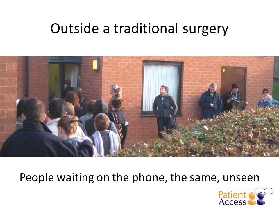 Outside a traditional surgery People waiting on the phone, the same, unseen