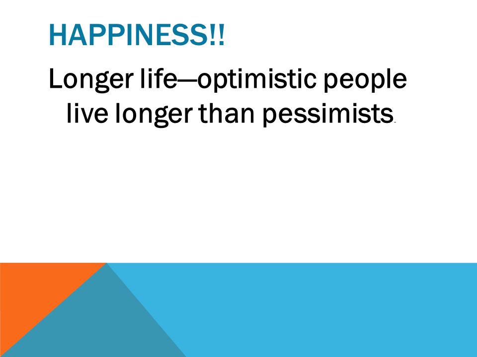 BENEFITS OF BEING HAPPY Better health