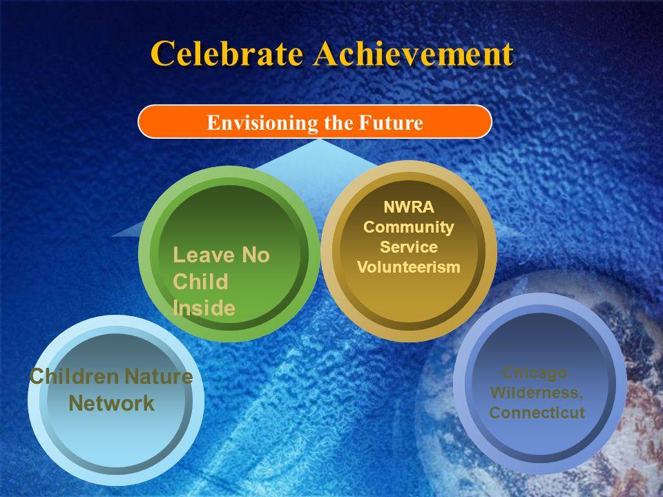 Celebrate Achievement Envisioning the Future Children Nature Network NWRA Community Service Volunteerism Leave No Child Inside Chicago Wilderness, Connecticut