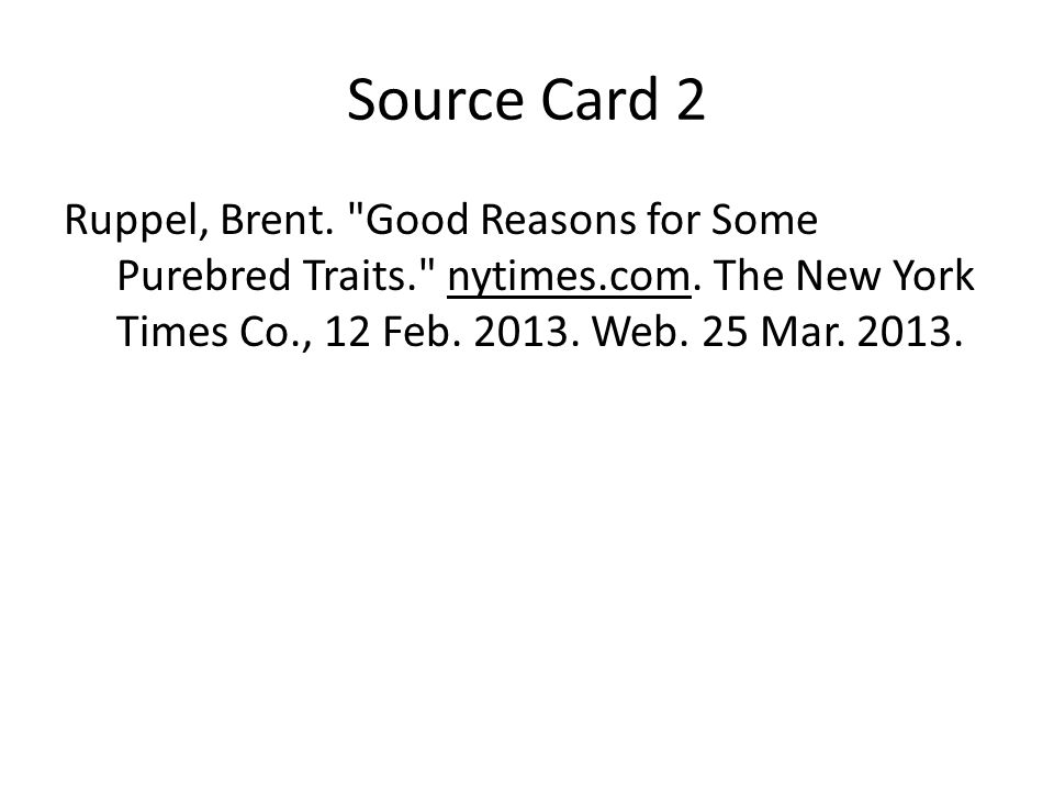 Source Card 2 Ruppel, Brent. Good Reasons for Some Purebred Traits. nytimes.com.