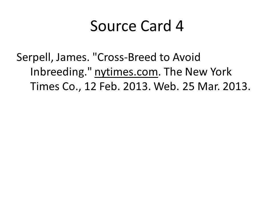 Source Card 4 Serpell, James. Cross-Breed to Avoid Inbreeding. nytimes.com.
