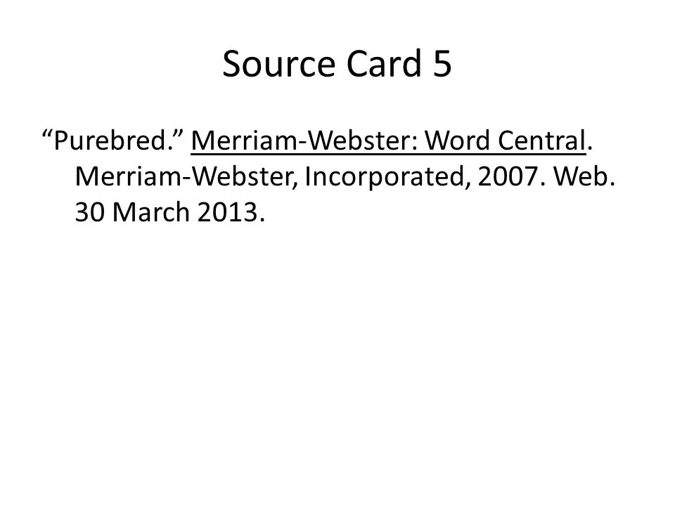 Source Card 5 Purebred. Merriam-Webster: Word Central.