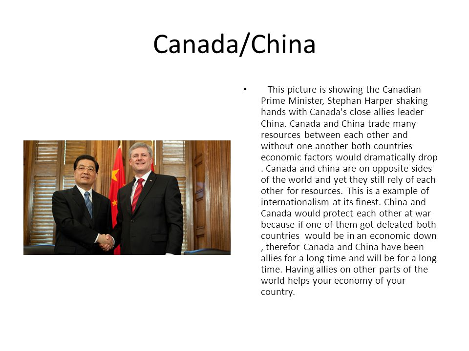 Canada/China This picture is showing the Canadian Prime Minister, Stephan Harper shaking hands with Canada's close allies leader China. Canada and Chi