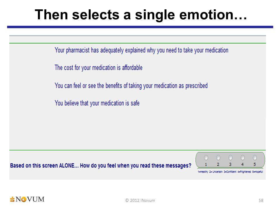 Then selects a single emotion… 58© 2012 iNovum