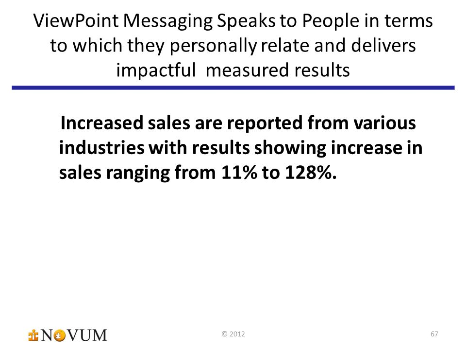 Increased sales are reported from various industries with results showing increase in sales ranging from 11% to 128%.