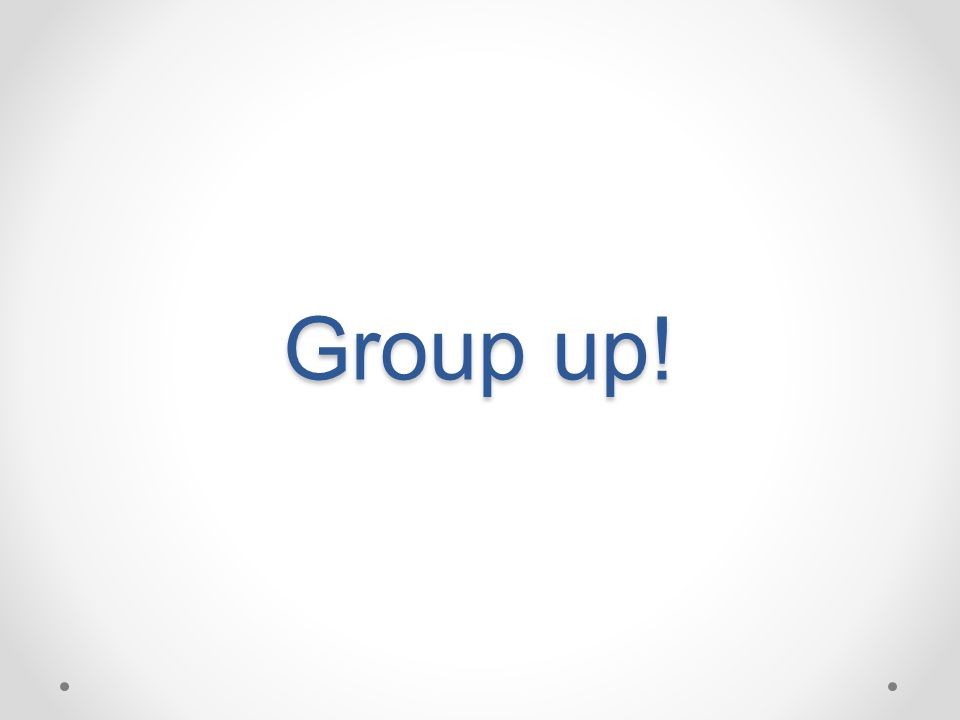 Group up!