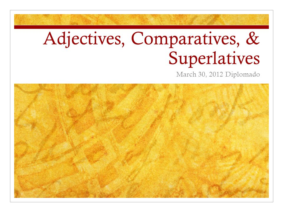 Adjective Describes a noun Find the adjectives in the sentences below: Mary is tall.