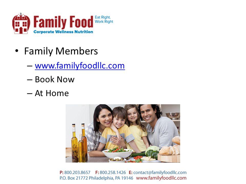 Family Members – www.familyfoodllc.com www.familyfoodllc.com – Book Now – At Home