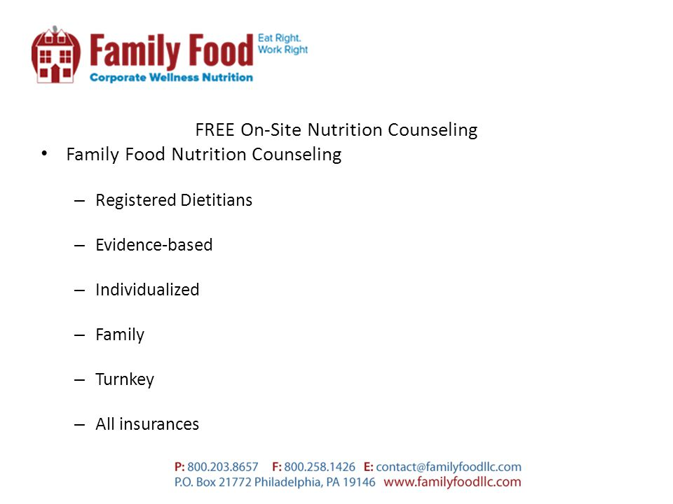 FREE On-Site Nutrition Counseling Family Food Nutrition Counseling – Registered Dietitians – Evidence-based – Individualized – Family – Turnkey – All insurances