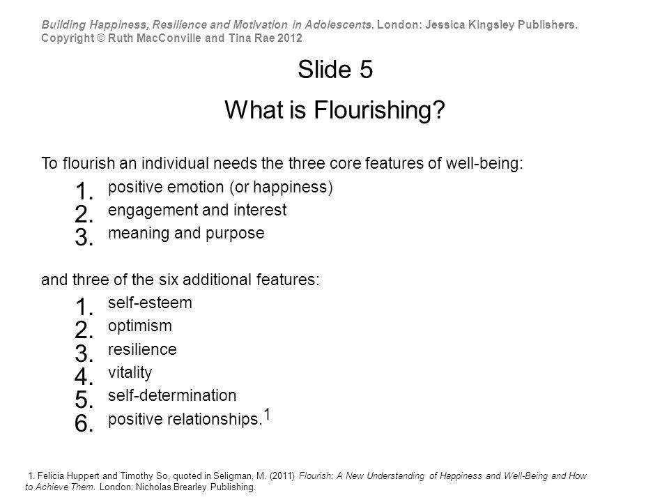 Slide 5 What is Flourishing.