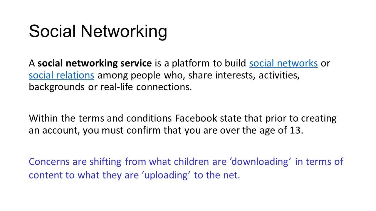 Facebook Create a Facebook account yourself Add your son / daughter as a friend so you can see the information posted by them and by their friends on their page Children will not post inappropriate messages when they know that that parents are watching them