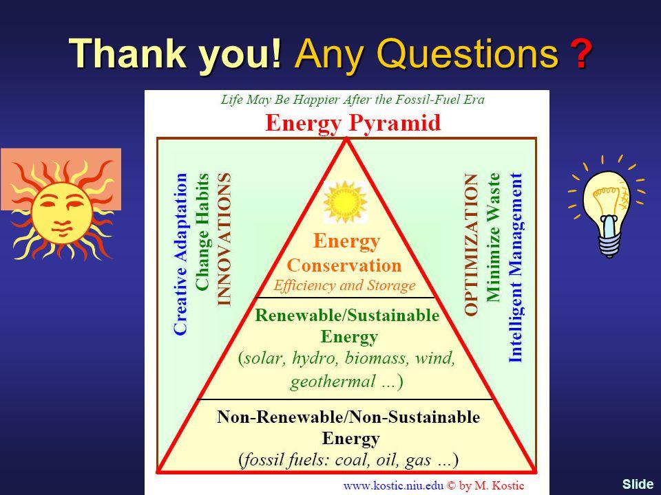 Slide 107 www.kostic.niu.edu Thank you! Any Questions