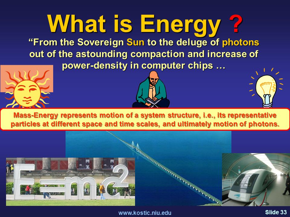 Slide 33 www.kostic.niu.edu What is Energy .