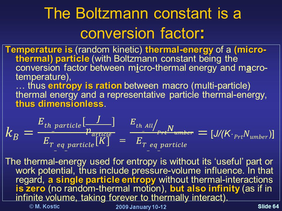 Slide 64 : The Boltzmann constant is a conversion factor : 2009 January 10-12 © M. Kostic