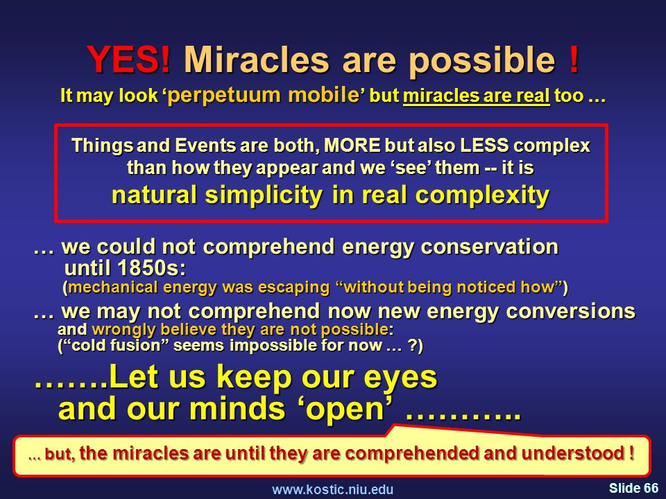 Slide 66 www.kostic.niu.edu YES. Miracles are possible .