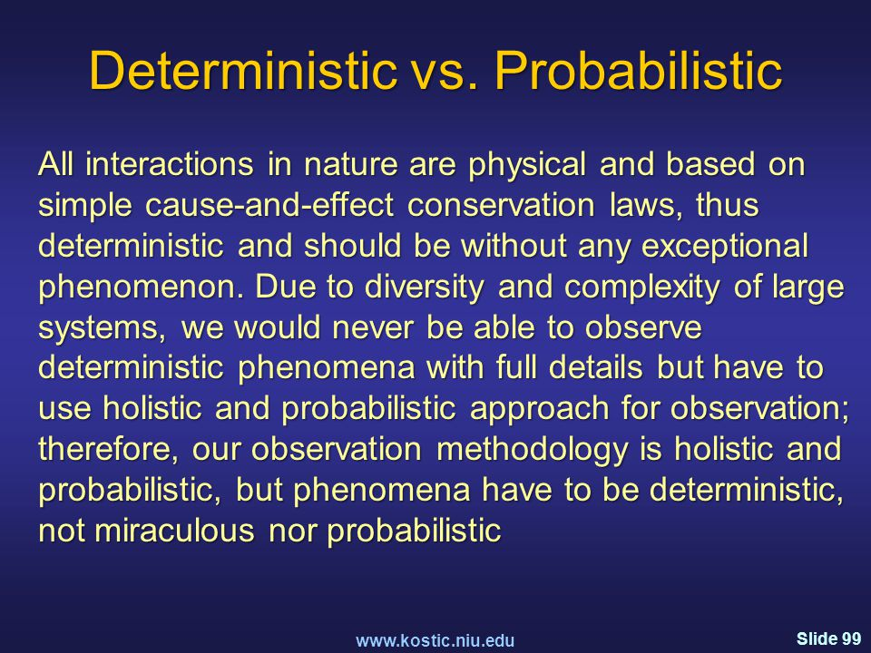 Slide 99 Deterministic vs.