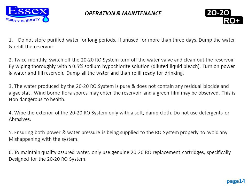 OPERATION & MAINTENANCE 1.Do not store purified water for long periods.