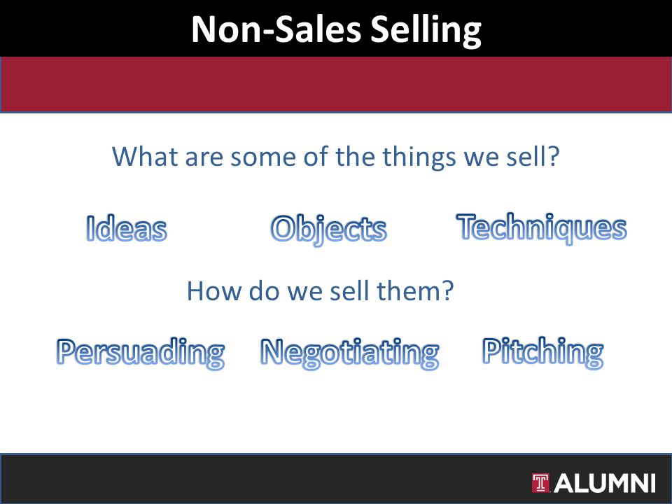 What are some of the things we sell? How do we sell them? Non-Sales Selling