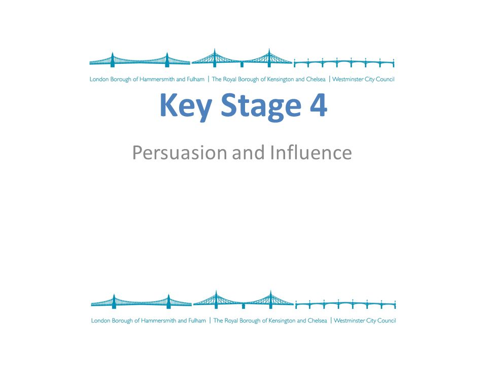 Key Stage 4 Persuasion and Influence