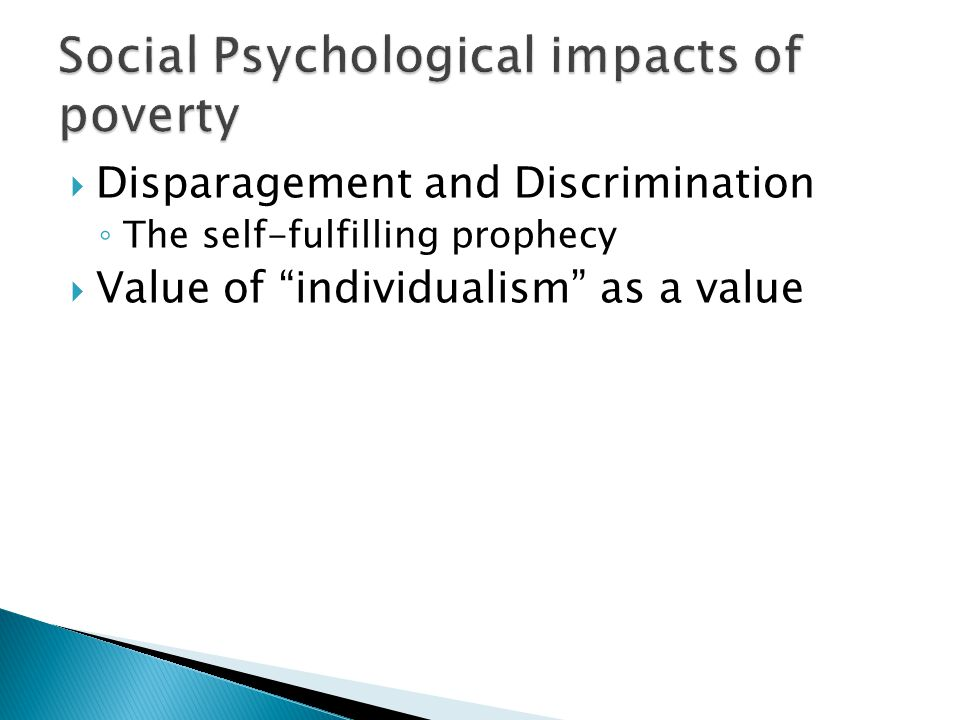  Disparagement and Discrimination ◦ The self-fulfilling prophecy  Value of individualism as a value