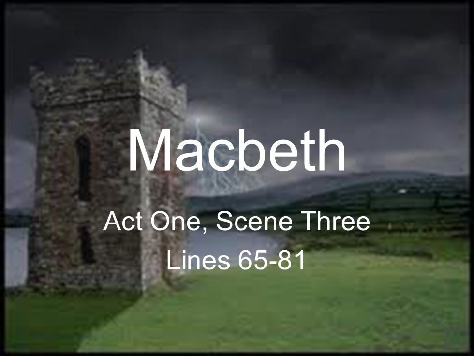 Macbeth Act One, Scene Three Lines 65-81