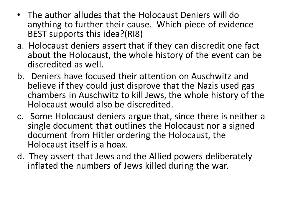 The author alludes that the Holocaust Deniers will do anything to further their cause.