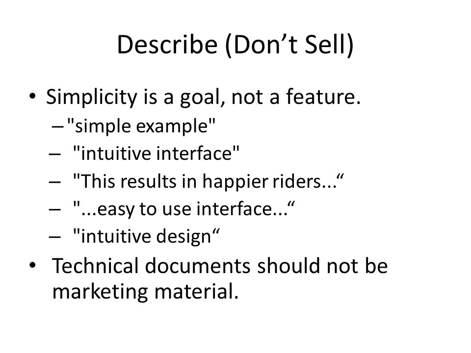 Describe (Don't Sell) Simplicity is a goal, not a feature.