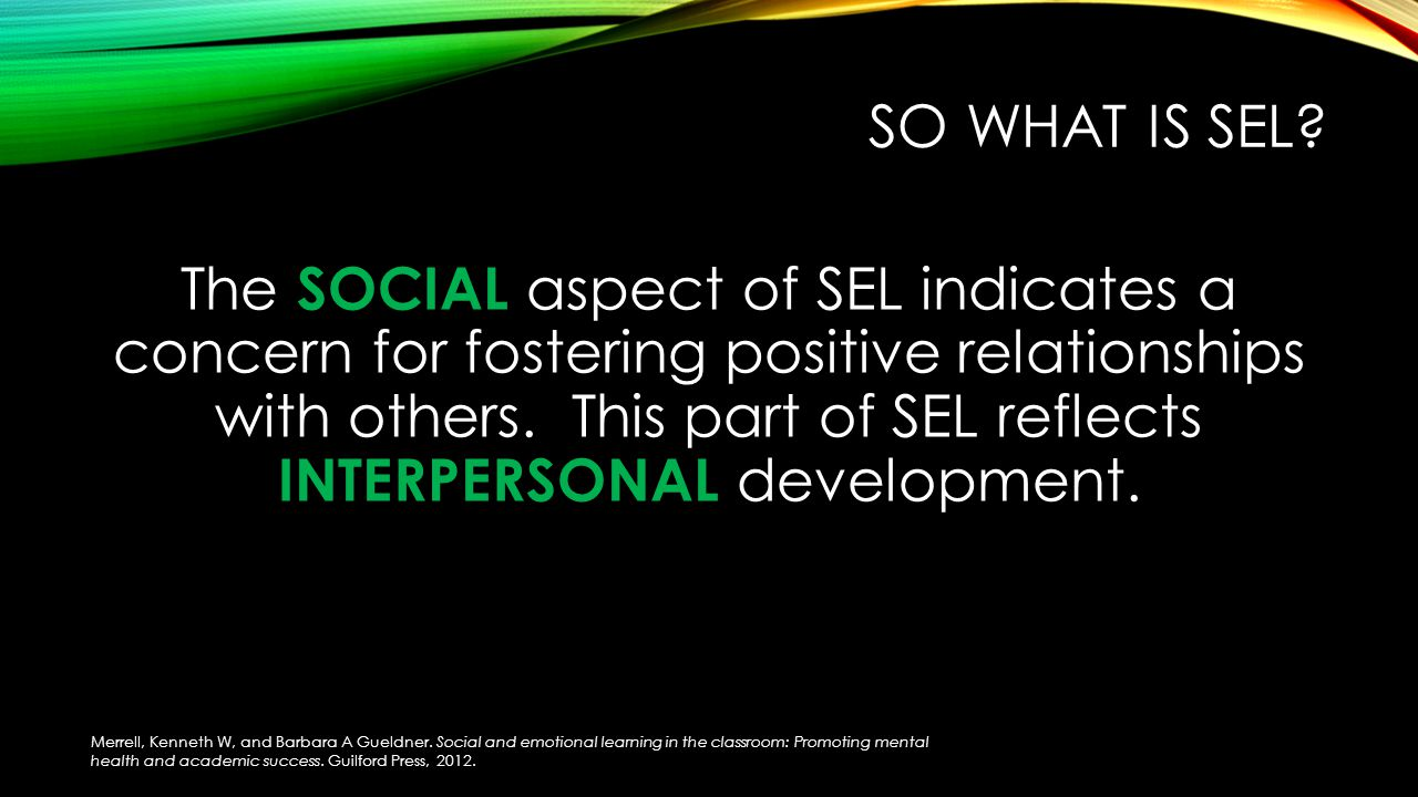 SO WHAT IS SEL.