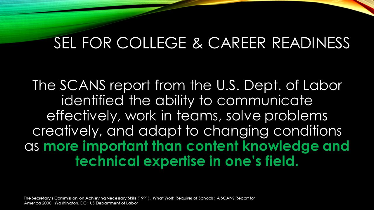 SEL FOR COLLEGE & CAREER READINESS The SCANS report from the U.S.
