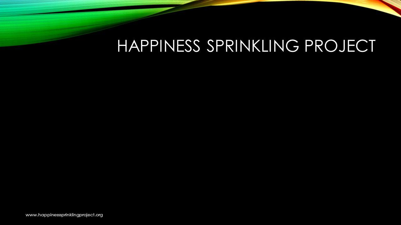 www.happinesssprinklingproject.org