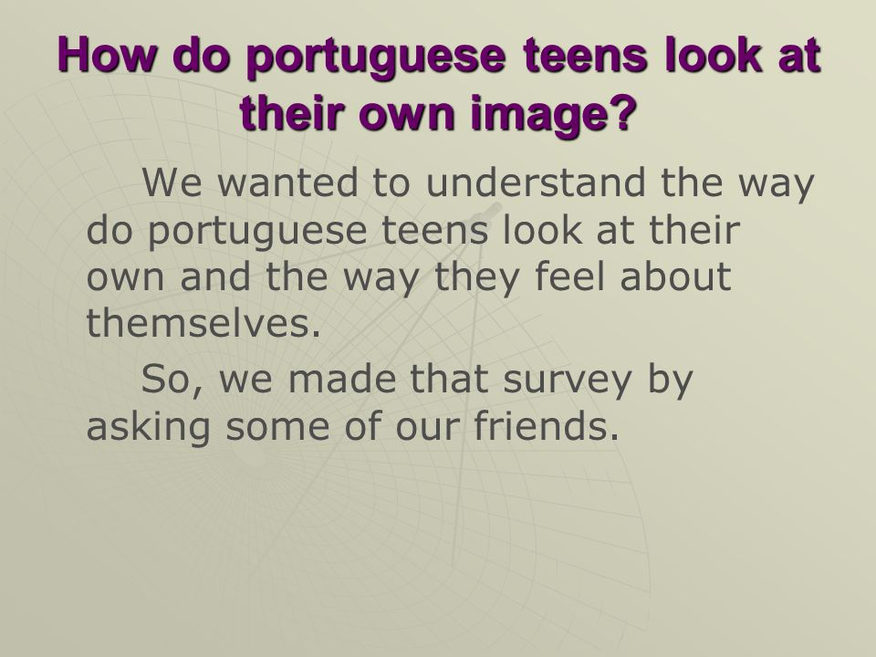 How do portuguese teens look at their own image.