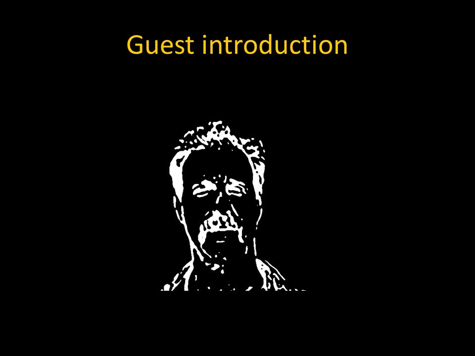 Guest introduction