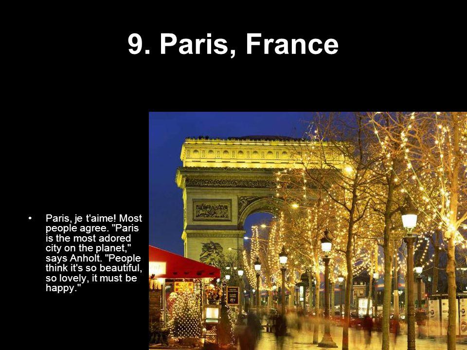 9.Paris, France Paris, je t aime. Most people agree.