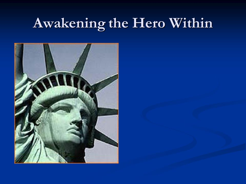 Awakening the Hero Within