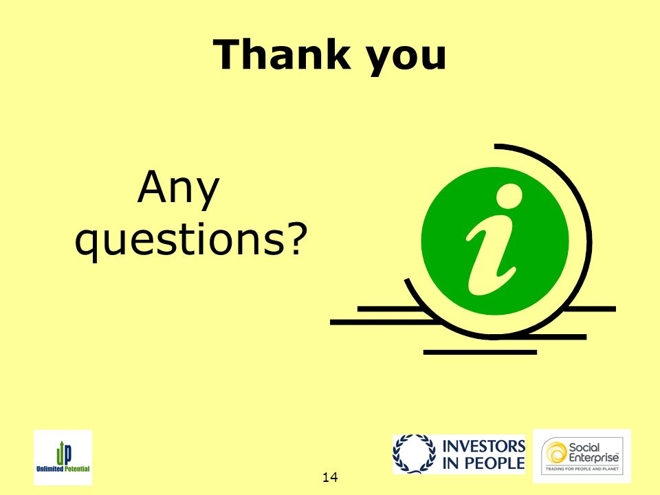 14 Thank you Any questions